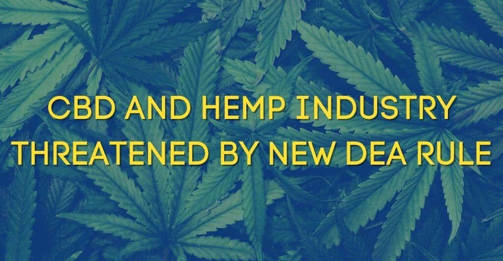 DEA Rule Against the Legality of CBD and Hemp Extracts